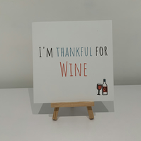 Im thankful for wine, thanksgiving card, thankful