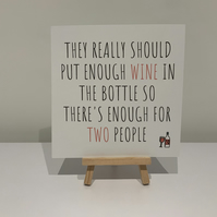 Enough wine for two people, birthday card, funny, humour