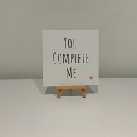 You complete me card, loved one, spouse, partner, boyfriend, girlfriend