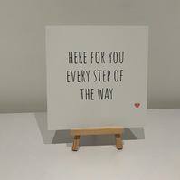 Here for you every step of the way card, sympathy, get well, thinking of you