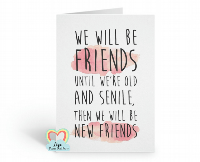 funny friendship card, funny best friend card, old and senile, friends forever,