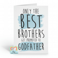 will you be my godfather card, only the best brothers get promoted to godfather,