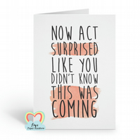 Now act surprised like you had no idea BRIDESMAID card funny bridal party card w