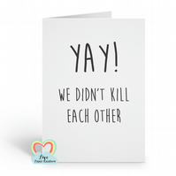 funny anniversary card, inappropriate anniversary card, yay we didn't kill each