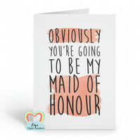 obviously you're going to be my maid of honour card, maid of honour proposal, wi