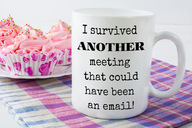 Funny co-worker gift, i survived another meeting ceramic coffee mug,