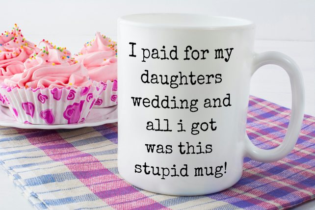 Father of the Bride or Mother of the Bride mug, Father of the Groom or Mother of