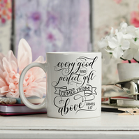 Faith Ceramic Mug, Every Good and Perfect Gift Comes From Above James 1:17