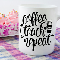 Teacher Ceramic Mug Coffee Teach Repeat thank you gift, Add a name for a persona