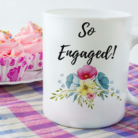 Engaged Ceramic Mug, Perfect for a newly engaged best friend