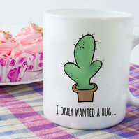 Cactus Ceramic Mug, i only wanted a hug! cute cactus mug