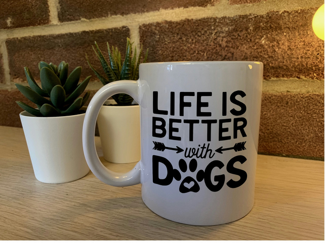 Life is better with dogs - Mug
