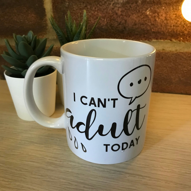 I can't adult today - Mug