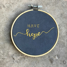 Custom, Handmade, 'Have Hope', Embroidery Hoop, Wall Hanging, Personalised Quote
