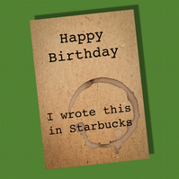 Birthday Card, Funny card, recycled card - Starbucks