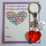 Teacher Gift It Takes a Big Heart to Shape Teach Little Minds Key Ring Thank You