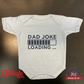 Fathers Day Baby Grow-Baby Grows-100 % Cotton Made In UK-Printed- Dad Joke Loadi