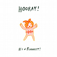 New Baby: It's a Feminist!