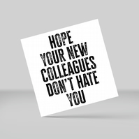 New job card: Hope your new colleagues don't hate you