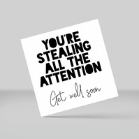 Get well soon card: Stealing all the attention