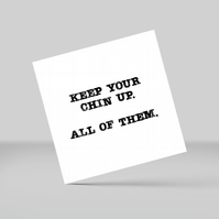 Greetings card: Keep your chin up