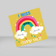 Greetings card: I miss your stupid face