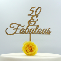 50 & Fabulous Cake Topper, Birthday Cake Topper, 50th Cake Topper
