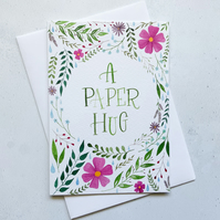 A Paper Hug Card, Originally Hand Painted Floral Watercolour