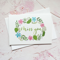 Miss You Floral Card - Originally Hand Lettered Floral Watercolour Card - Ref M3