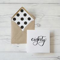 Eighty, hand lettered luxury birthday card