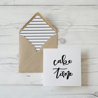 Cake Time, hand lettered luxury birthday card