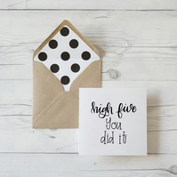 High Five, You Did It! Hand lettered luxury congratulations card