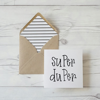 Super Duper, hand lettered luxury congratulations card