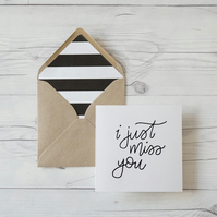 I Just Miss You, hand lettered luxury greeting card