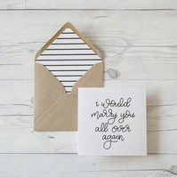 I Would Marry You All Over Again, hand lettered luxury anniversary card