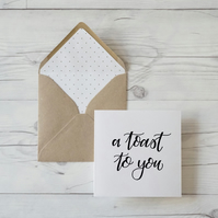A Toast to You, hand lettered luxury greeting card