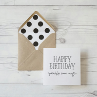 Happy Birthday Sprinkle Some Magic Today, hand lettered luxury birthday card