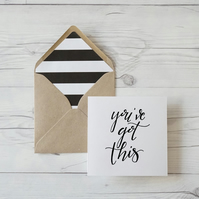 You've Got This, hand lettered congratulations card