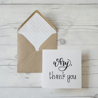 Why Thank You, hand lettered thank you card