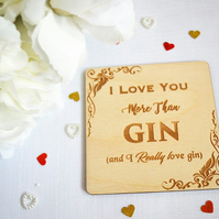 I Love You More The Gin Coaster - Home Gift - Valentine's Gift - Gin Lover - Alc