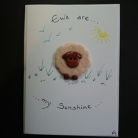 "Handcrafted 'Ewe are my Sunshine' card by Ann Galvin A5 5""x7"""