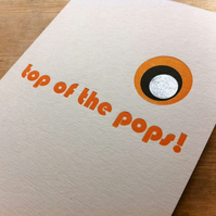 Letterpress Fathers' Day Card - Top of the Pops!