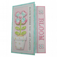 Any Occasion Bloom Where You Are Planted Handcrafted 3D Decoupage Greetings Card