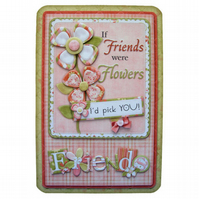 Friendship Card 3D Decoupage Card Any Occasion If Friends were Flowers