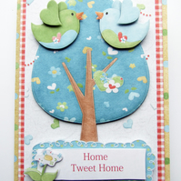 Home Tweet Home New Home 3D Decoupage Card Housewarming Moving Home