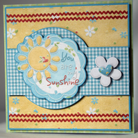 You Are My Sunshine Any occasion 3D Decoupage Greetings Card