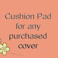 Cushion Pad to Fit Any Purchased Cushion Cover, UK Only