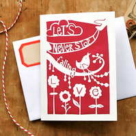 Let's never stop falling in love - Valentine's Card - wedding anniversary