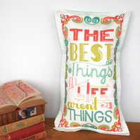 The Best Things in Life aren't Things cushion - White - nursery baby