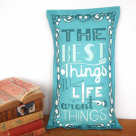 The Best Things in Life aren't Things cushion - Blue - handmade retro
